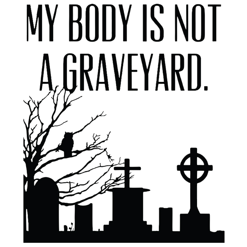Body is not a Graveyard