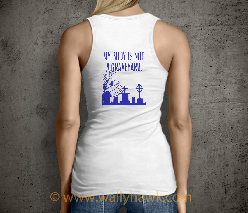 Body is Not a Graveyard Tank Top - Female White