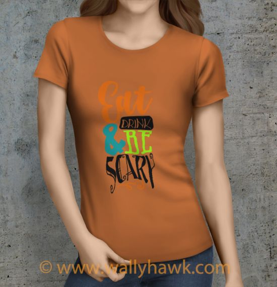 Eat Drink Scary Shirt - Female Sunset Orange