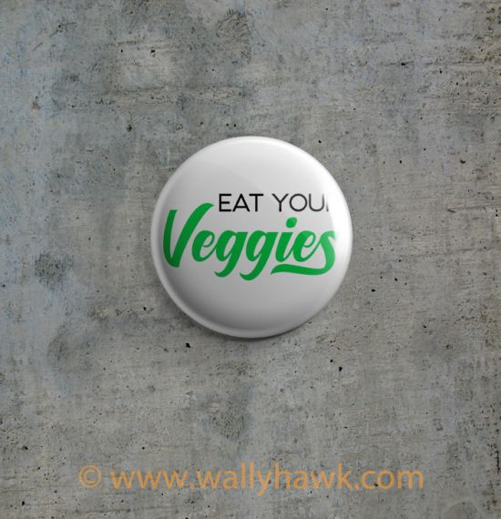 Eat Your Veggies Button