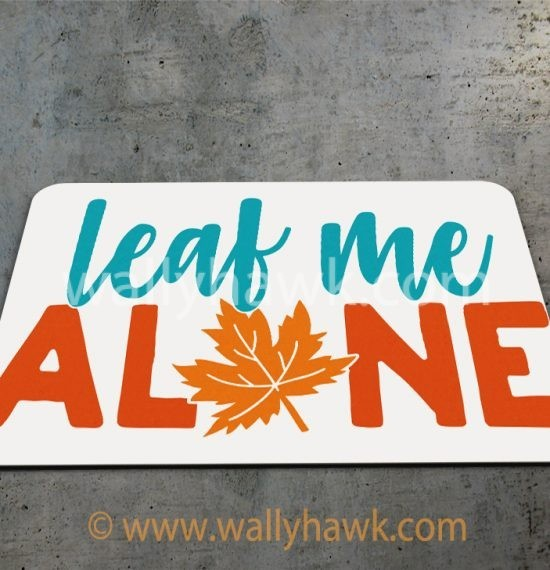 Leaf Me Alone Mousepad