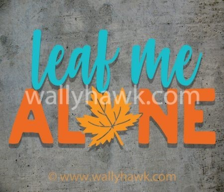 Leaf Me Alone Decal