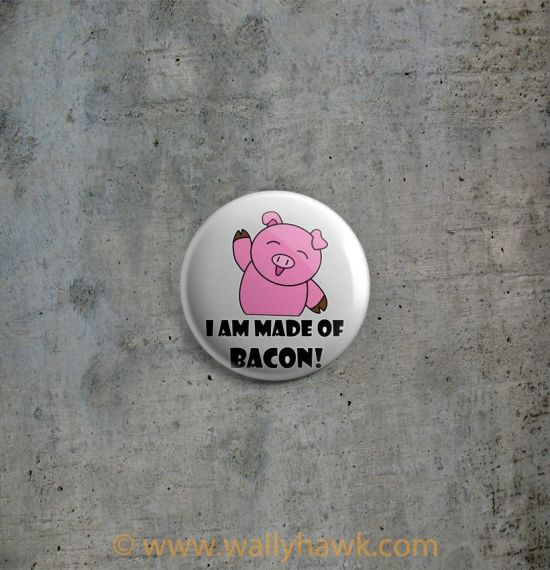 Made of Bacon Button