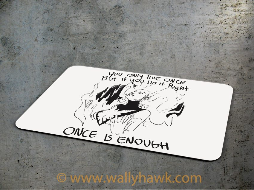 Once is Enough Mousepad - 3