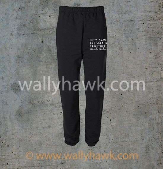 Save the World Sweatpants