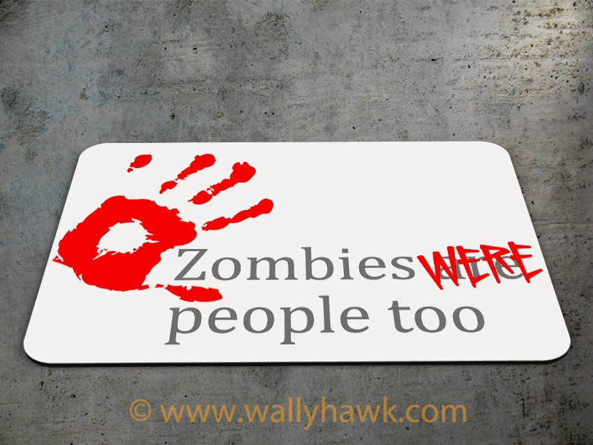 Zombies Were People Mousepad 2